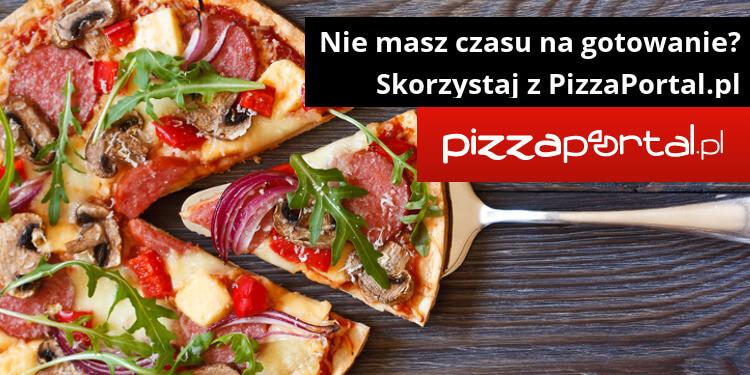 Nie masz czasu na gotowanie? Skorzystaj z PizzaPortal.pl