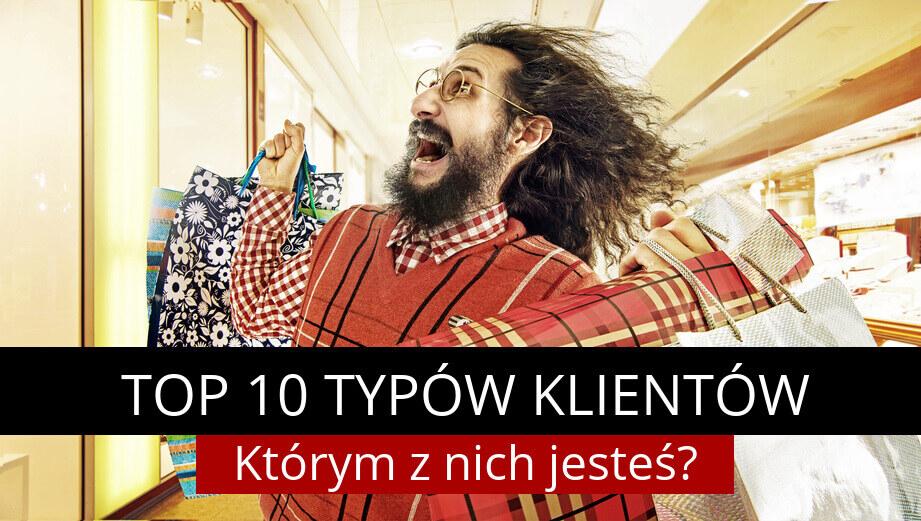 TOP 10 typów klientów