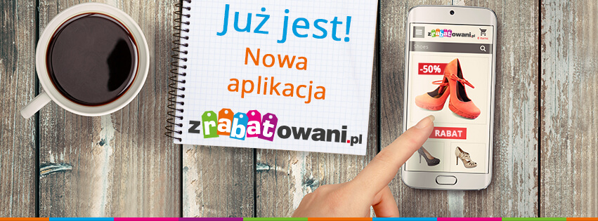 Aplikacja Zrabatowani.pl na urządzenia przenośne