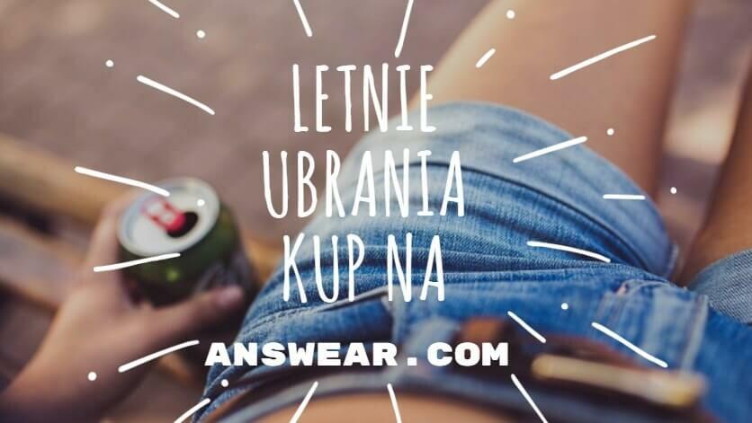 Letnie ubrania kup na Answear.com!