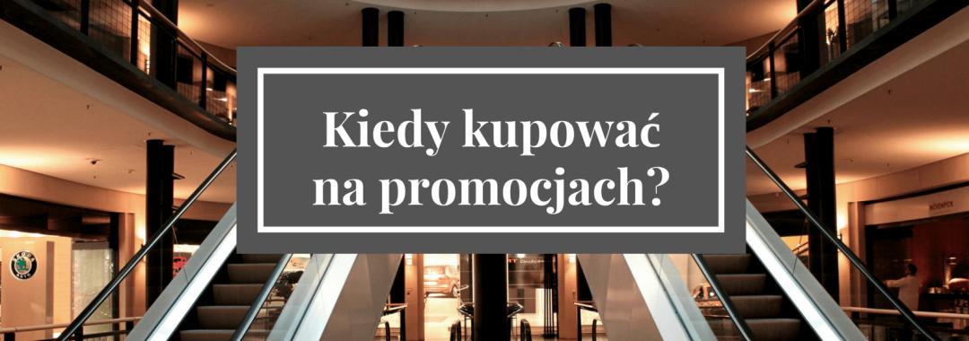 fd50748b261a9d Kiedy kupować na promocjach? - blog zrabatowani.pl