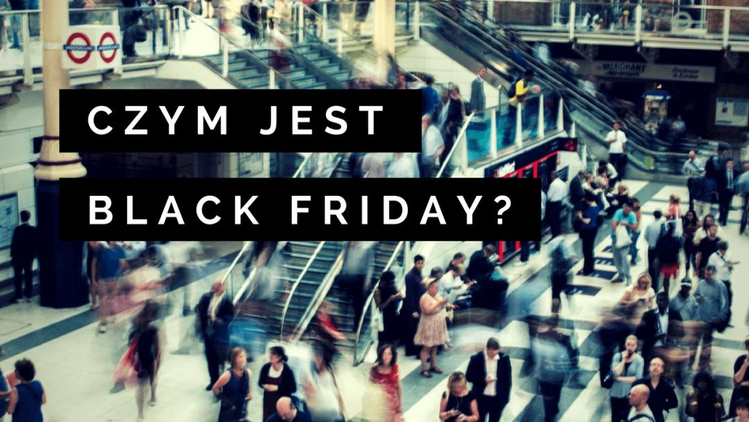Czym jest Black Friday?