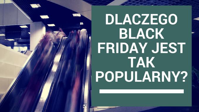 Dlaczego Black Friday jest tak popularny?