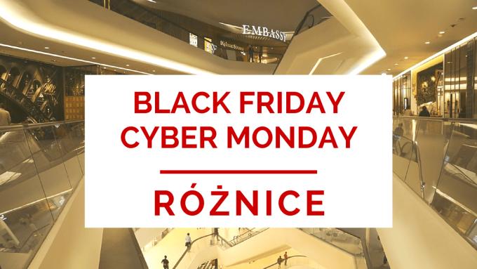 Jaka jest różnica między Black Friday a Cyber Monday?