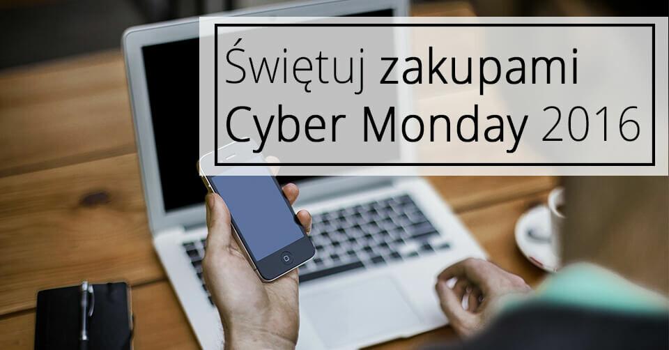 Cyber Monday 2016 na Zrabatowani.pl