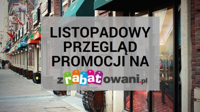 Listopadowy przegląd promocji na Zrabatowani.pl