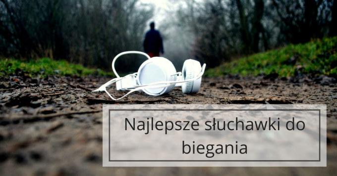 Znajdź idealne słuchawki do biegania