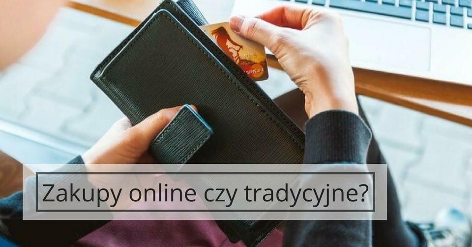 Zakupy online a tradycyjne