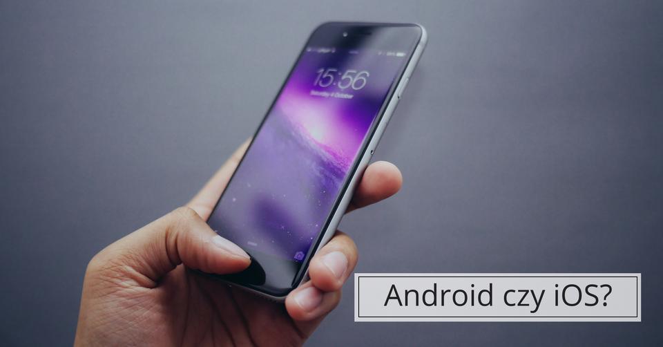 Android czy iPhone – jaki telefon wybrać?