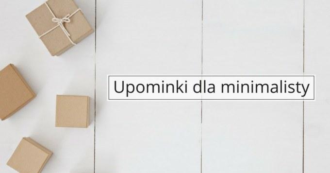 Prezenty dla minimalistów