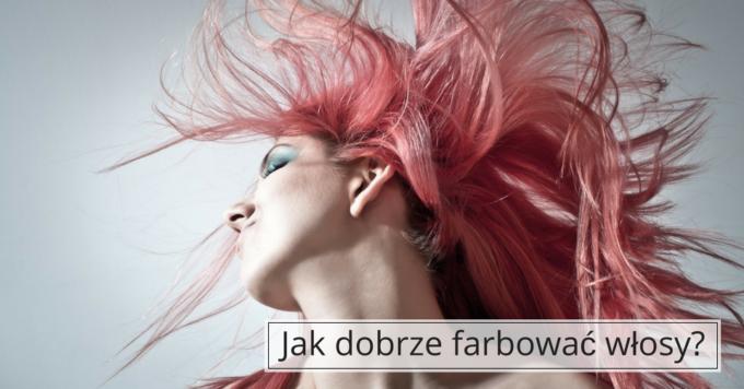 Jak farbować włosy, by ich nie zniszczyć?
