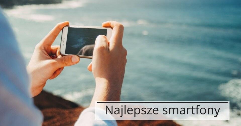 Ranking smartfonów – wybieramy najlepszy