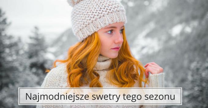Ciepłe swetry w bajecznie pięknych kolorach
