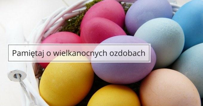 Ciekawe pomysły na Wielkanocne dekoracje