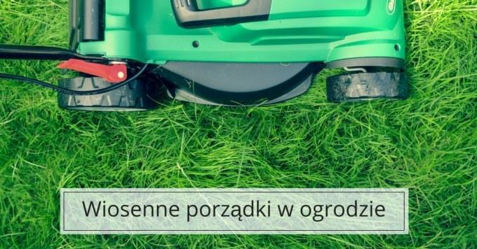 Zadbaj o swój ogród na wiosnę