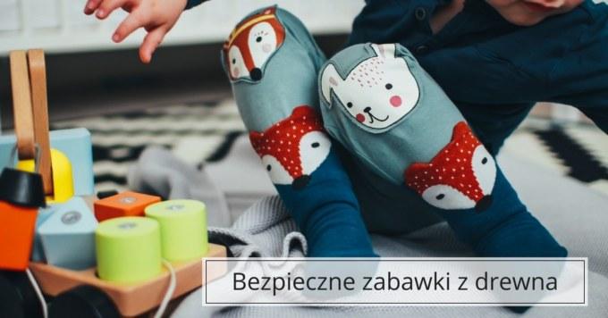 Drewniane zabawki – bezpieczne i trwałe