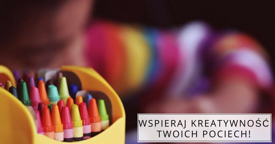 Jak wyzwolić w Twoim dziecku kreatywność?