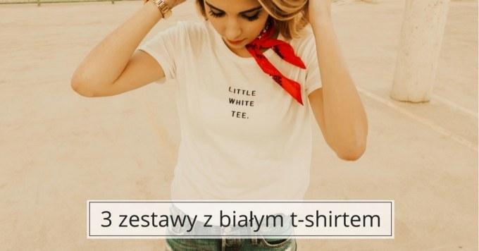 Biały t-shirt na 3 sposoby