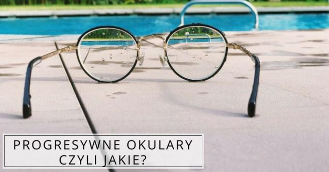 Wyjątkowość okularów progresywnych