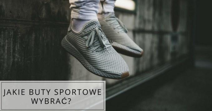 Buty sportowe-stawiaj na wygodę!