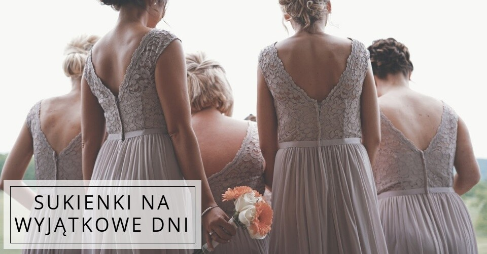 Sukienki dla druhen!