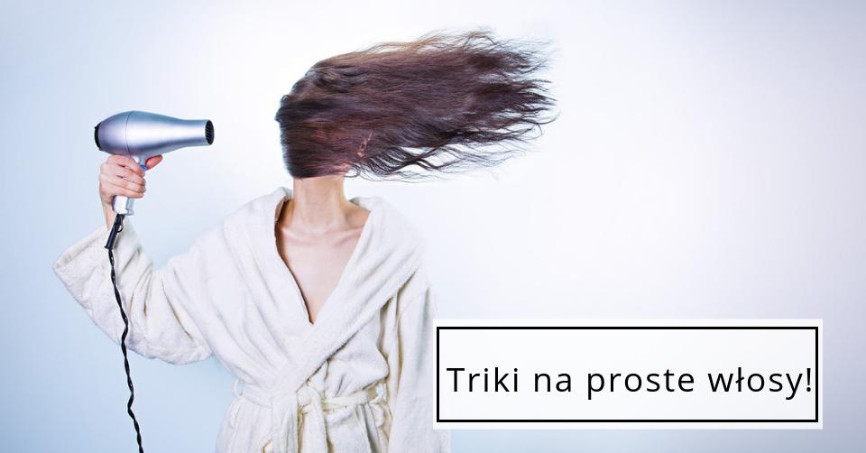 Sposoby na proste włosy!