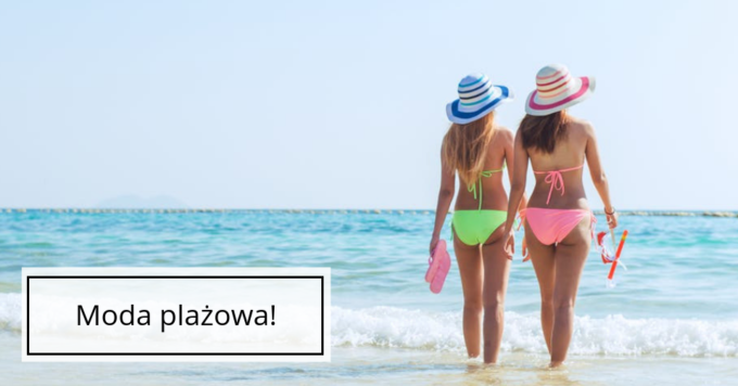 Co ubrać na plażę?