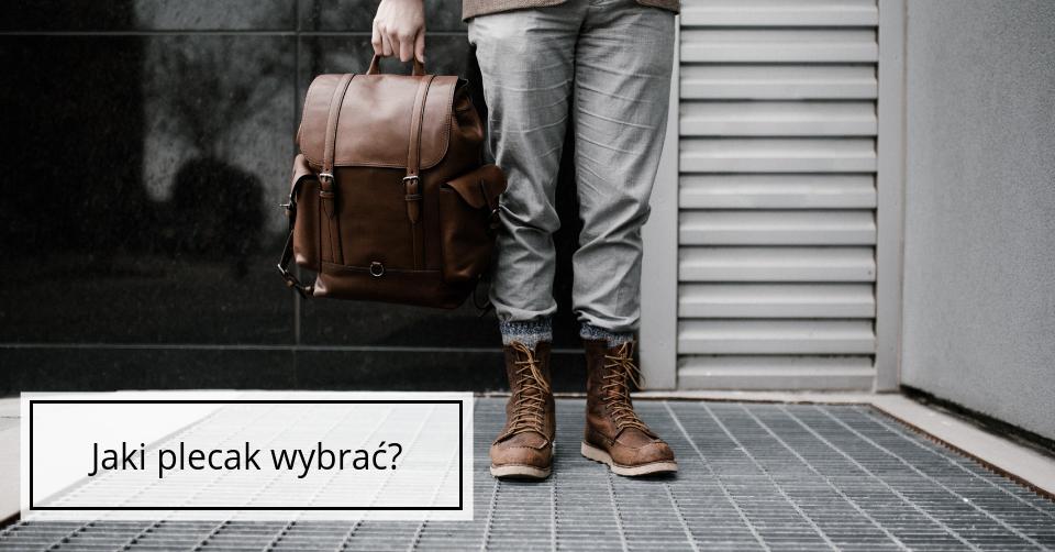 Modny plecak – jak go wybrać?