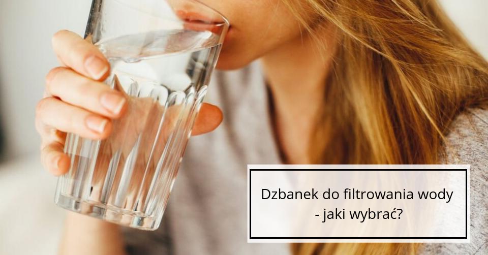 Dzbanek do filtrowania wody – czy warto i jak wybrać?