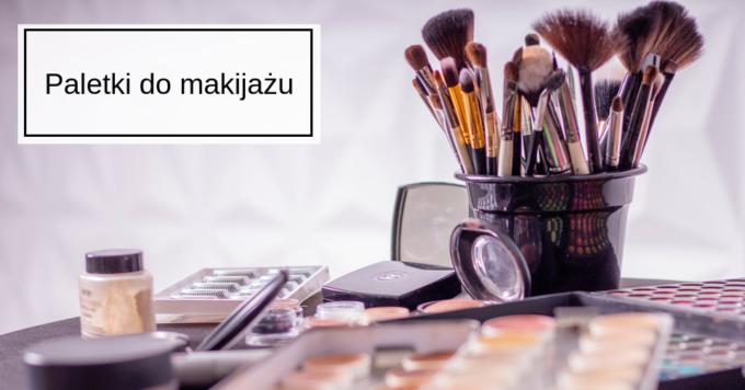 Dobierz paletę makijażu dla siebie!