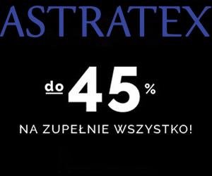 Do -45% w Astratex!