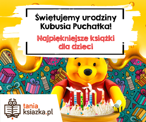 Urodziny Kubusia Puchatka!