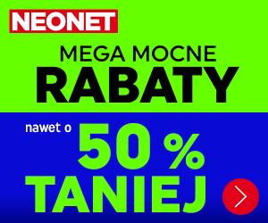Mega mocne rabaty w Neonet!
