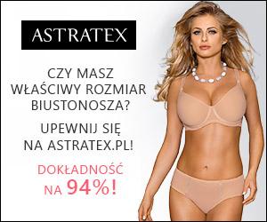 Sprawdź czy masz dobrze dobrany biustonosz z Astratex