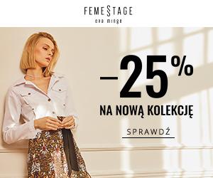 Nowa kolekcja -25% Femestage!