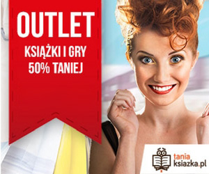 Outlet do -50% w Tania Książka