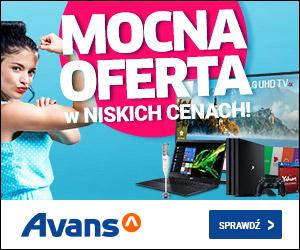 Mocna oferta w Avans!